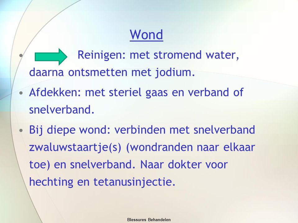 Wond Reinigen: met stromend water, daarna ontsmetten met jodium. Afdekken: met steriel gaas en verband of snelverband. Bij diepe wond: verbinden met s
