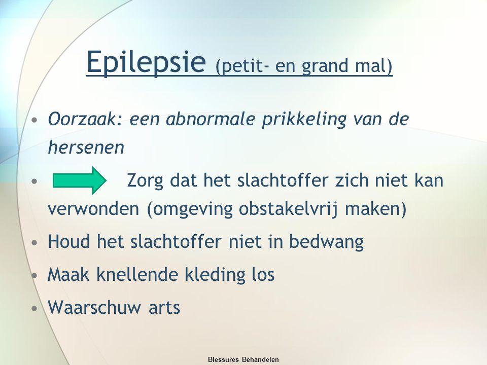 Epilepsie (petit- en grand mal) Oorzaak: een abnormale prikkeling van de hersenen Zorg dat het slachtoffer zich niet kan verwonden (omgeving obstakelv
