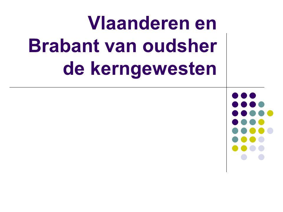 Vlaanderen en Brabant van oudsher de kerngewesten