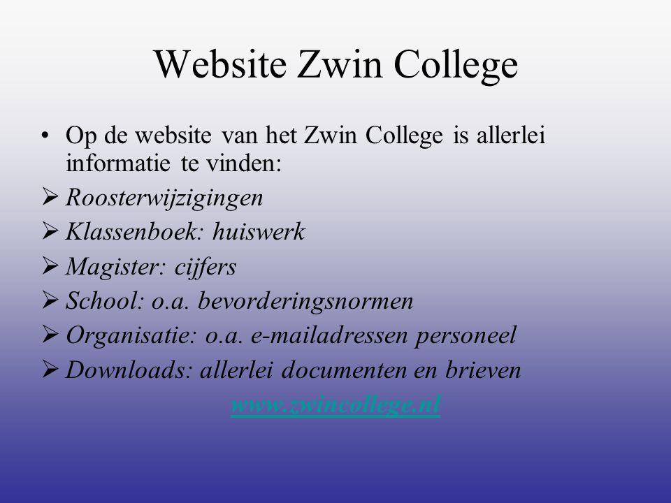 Website Zwin College Op de website van het Zwin College is allerlei informatie te vinden:  Roosterwijzigingen  Klassenboek: huiswerk  Magister: cij