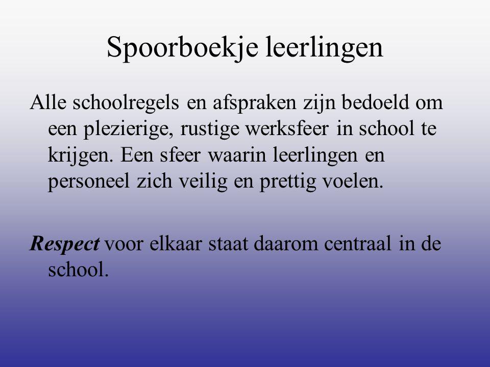 Spoorboekje leerlingen Alle schoolregels en afspraken zijn bedoeld om een plezierige, rustige werksfeer in school te krijgen. Een sfeer waarin leerlin