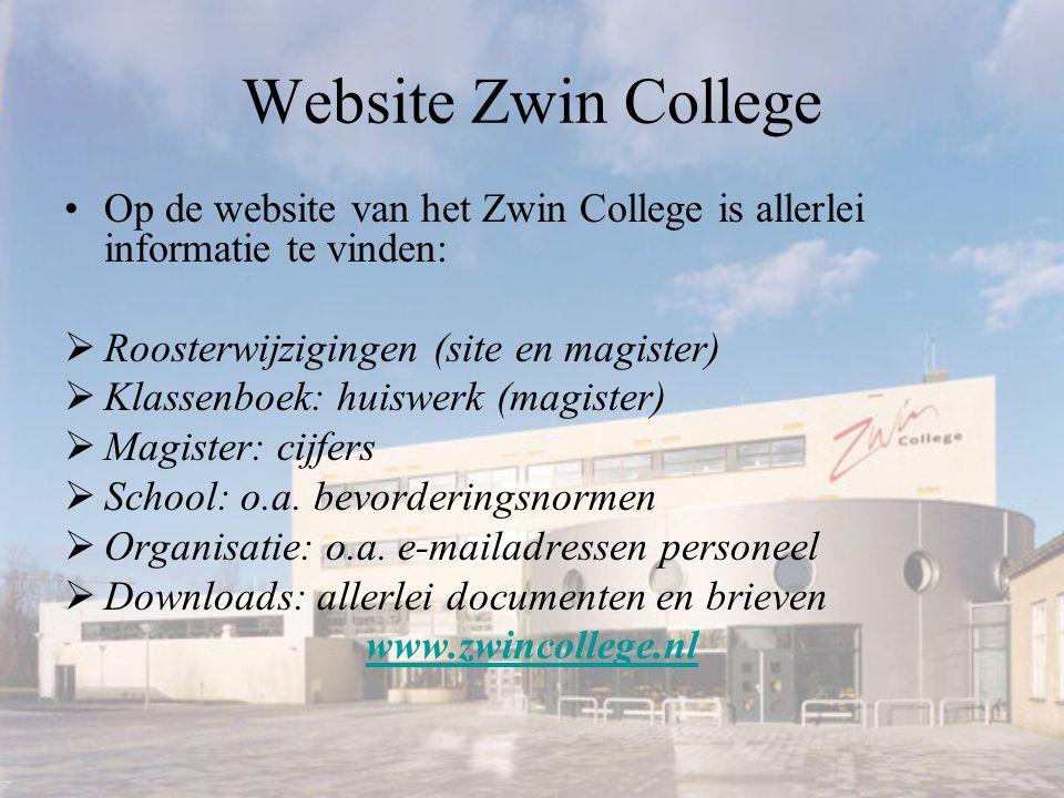 Website Zwin College Op de website van het Zwin College is allerlei informatie te vinden:  Roosterwijzigingen (site en magister)  Klassenboek: huiswerk (magister)  Magister: cijfers  School: o.a.