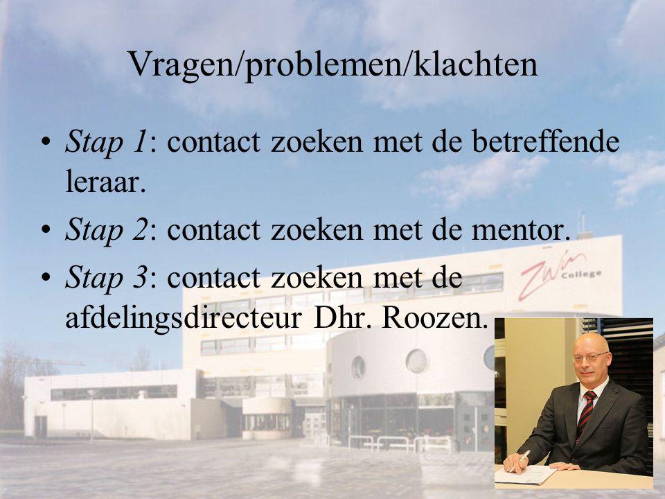Vragen/problemen/klachten Stap 1: contact zoeken met de betreffende leraar.