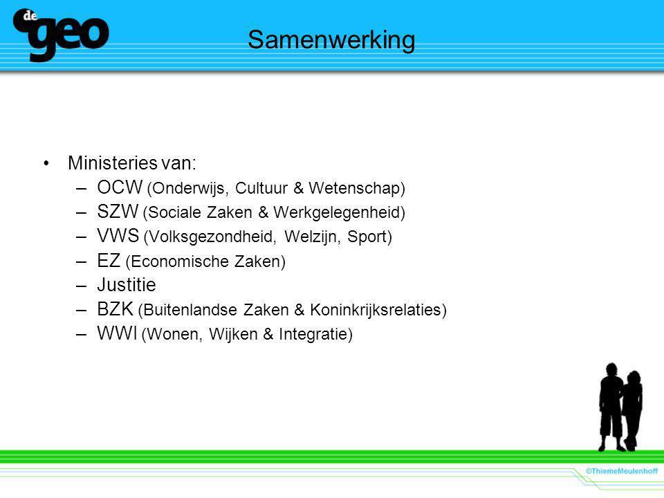 Samenwerking Ministeries van: –OCW (Onderwijs, Cultuur & Wetenschap) –SZW (Sociale Zaken & Werkgelegenheid) –VWS (Volksgezondheid, Welzijn, Sport) –EZ