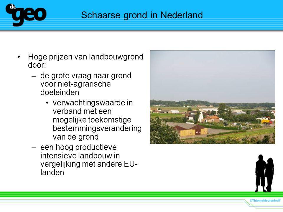 Schaarse grond in Nederland Hoge prijzen van landbouwgrond door: –de grote vraag naar grond voor niet-agrarische doeleinden verwachtingswaarde in verb