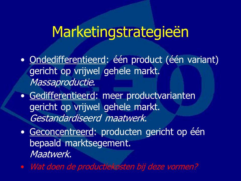 Marketingstrategieën Ondedifferentieerd: één product (één variant) gericht op vrijwel gehele markt. Massaproductie. Gedifferentieerd: meer productvari