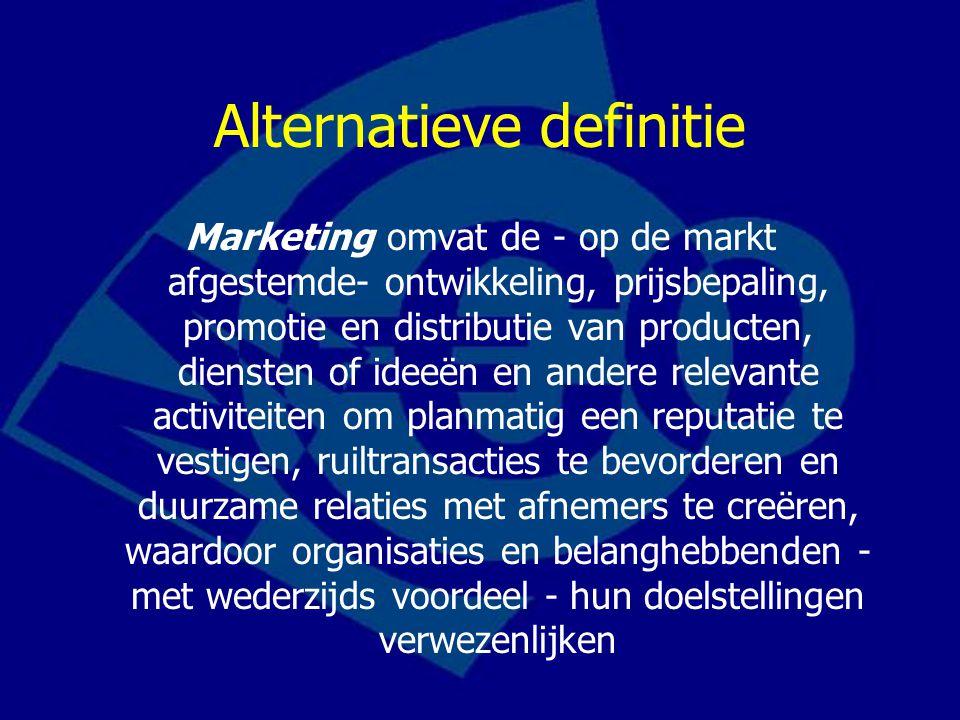Alternatieve definitie Marketing omvat de - op de markt afgestemde- ontwikkeling, prijsbepaling, promotie en distributie van producten, diensten of ideeën en andere relevante activiteiten om planmatig een reputatie te vestigen, ruiltransacties te bevorderen en duurzame relaties met afnemers te creëren, waardoor organisaties en belanghebbenden - met wederzijds voordeel - hun doelstellingen verwezenlijken