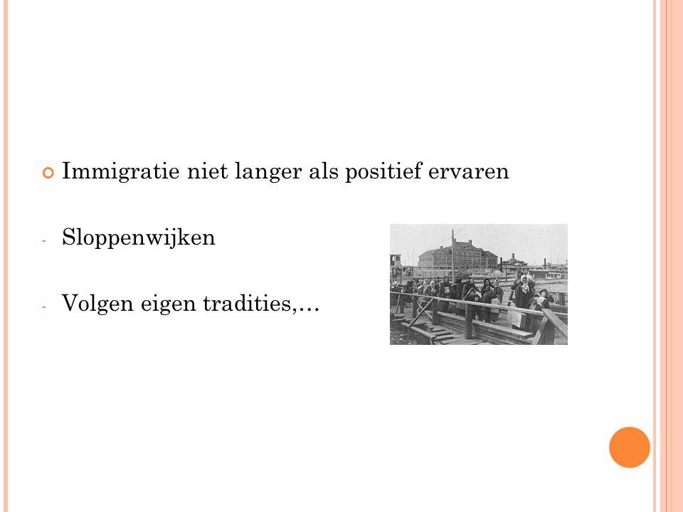 Immigratie niet langer als positief ervaren - Sloppenwijken - Volgen eigen tradities,…