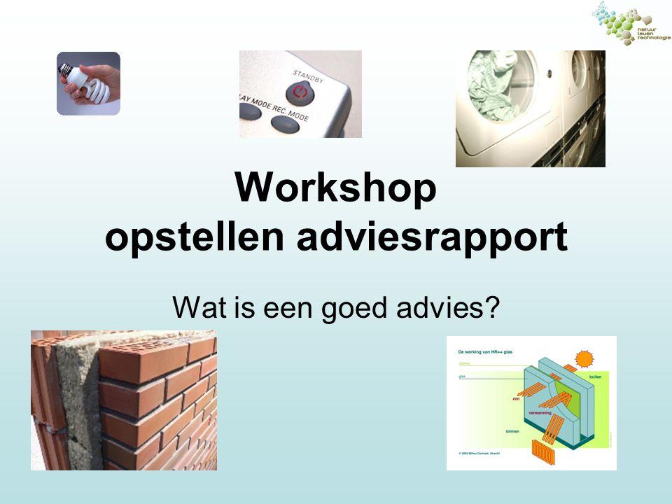 Workshop opstellen adviesrapport Wat is een goed advies?