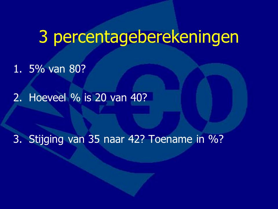 3 percentageberekeningen 1.5% van 80. 0,05 x 80 = 4 2.Hoeveel % is 20 van 40.