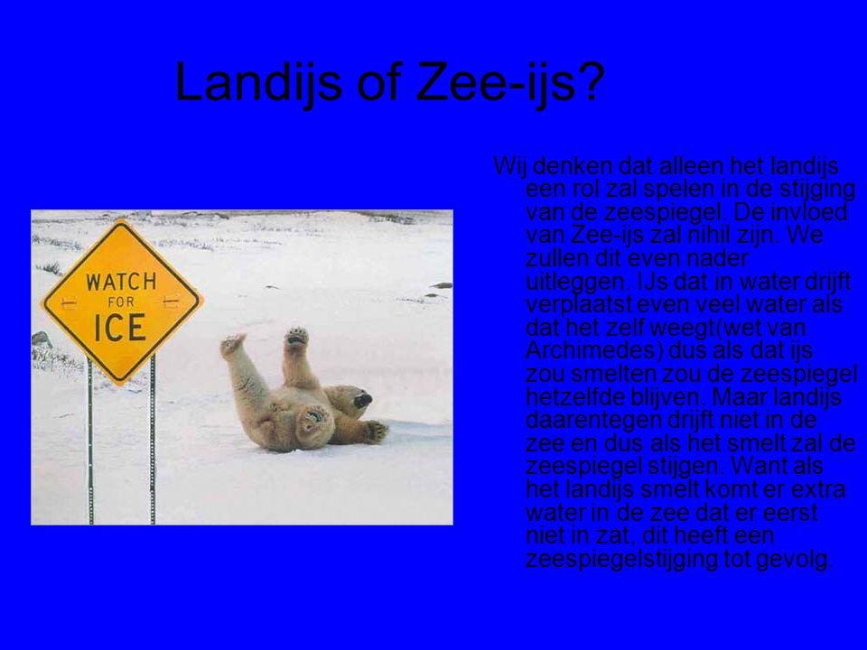 Landijs of Zee-ijs? Wij denken dat alleen het landijs een rol zal spelen in de stijging van de zeespiegel. De invloed van Zee-ijs zal nihil zijn. We z