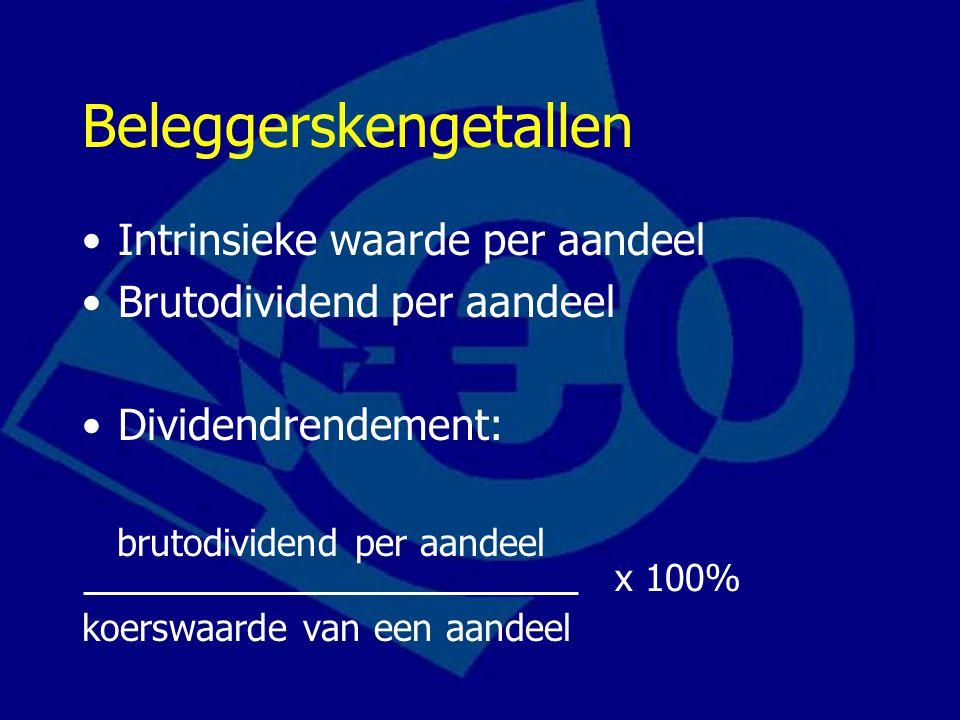Beleggerskengetallen Intrinsieke waarde per aandeel Brutodividend per aandeel Dividendrendement: brutodividend per aandeel x 100% koerswaarde van een