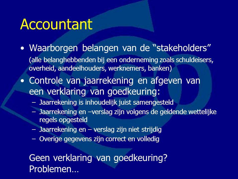 """Accountant Waarborgen belangen van de """"stakeholders"""" (alle belanghebbenden bij een onderneming zoals schuldeisers, overheid, aandeelhouders, werknemer"""