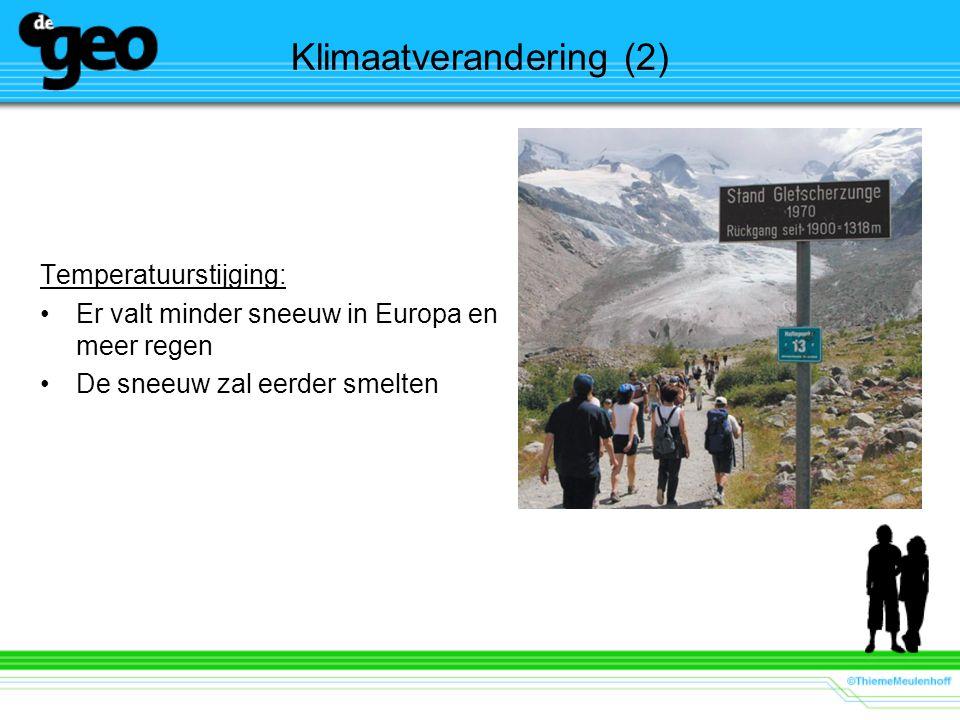 Klimaatverandering (2) Temperatuurstijging: Er valt minder sneeuw in Europa en meer regen De sneeuw zal eerder smelten