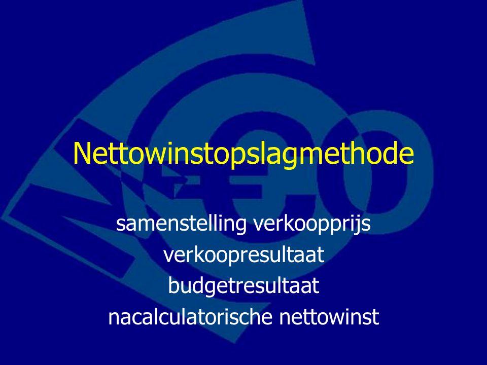 Nettowinstopslagmethode samenstelling verkoopprijs verkoopresultaat budgetresultaat nacalculatorische nettowinst