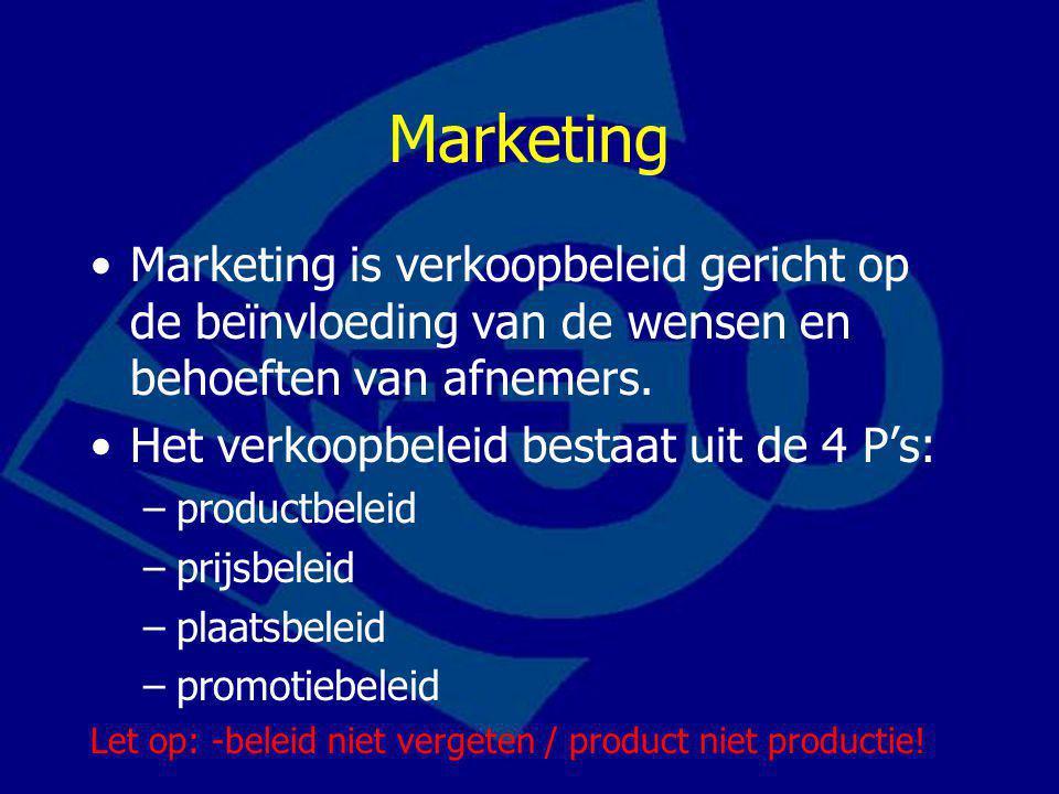 Productbeleid Het gaat om de keuze welke soort en kwaliteit goederen een bedrijf aanbiedt: –Productassortiment: –Productdifferentiatie: varianten –Merkbeleid: A- / B- of huis-