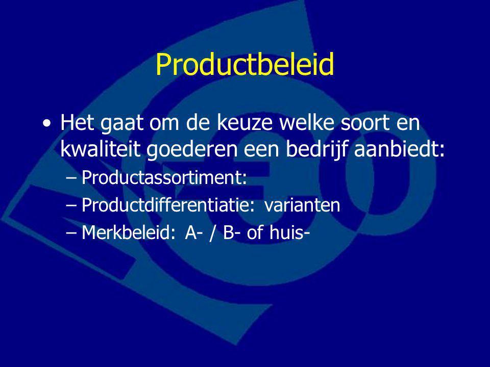 Productbeleid Het gaat om de keuze welke soort en kwaliteit goederen een bedrijf aanbiedt: –Productassortiment: –Productdifferentiatie: varianten –Mer