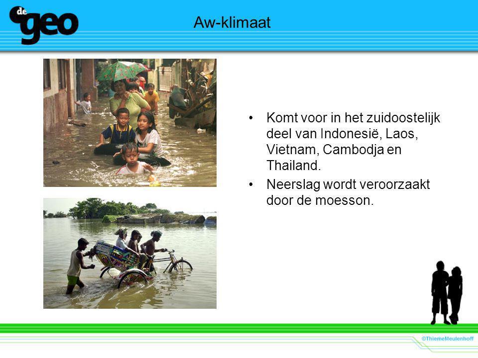Aw-klimaat Komt voor in het zuidoostelijk deel van Indonesië, Laos, Vietnam, Cambodja en Thailand.