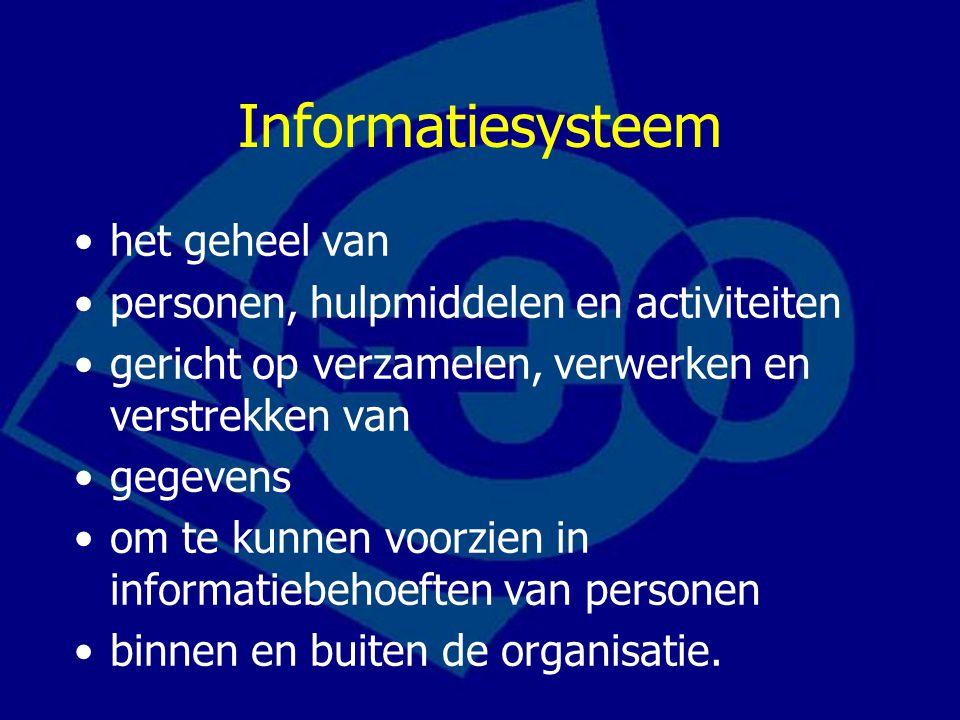 Informatiesysteem het geheel van personen, hulpmiddelen en activiteiten gericht op verzamelen, verwerken en verstrekken van gegevens om te kunnen voorzien in informatiebehoeften van personen binnen en buiten de organisatie.