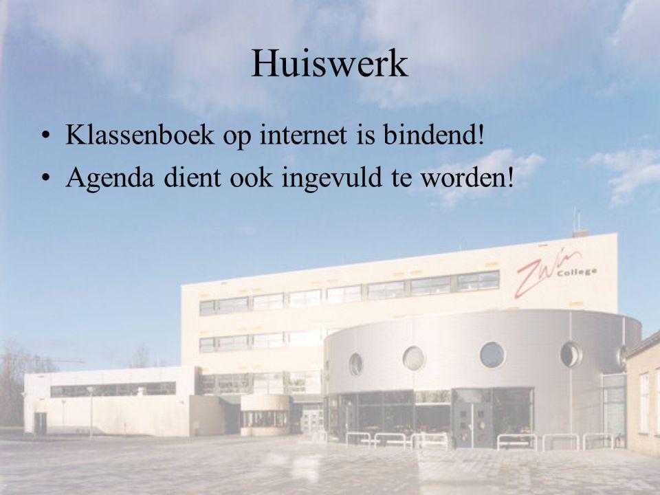 Huiswerk Klassenboek op internet is bindend! Agenda dient ook ingevuld te worden!