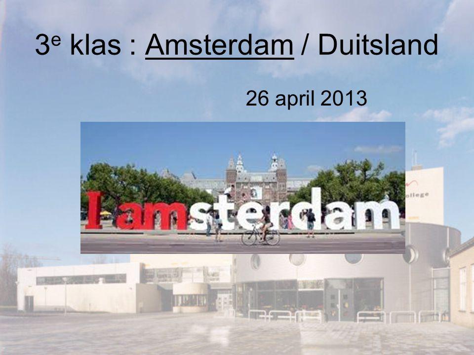3 e klas : Amsterdam / Duitsland 26 april 2013