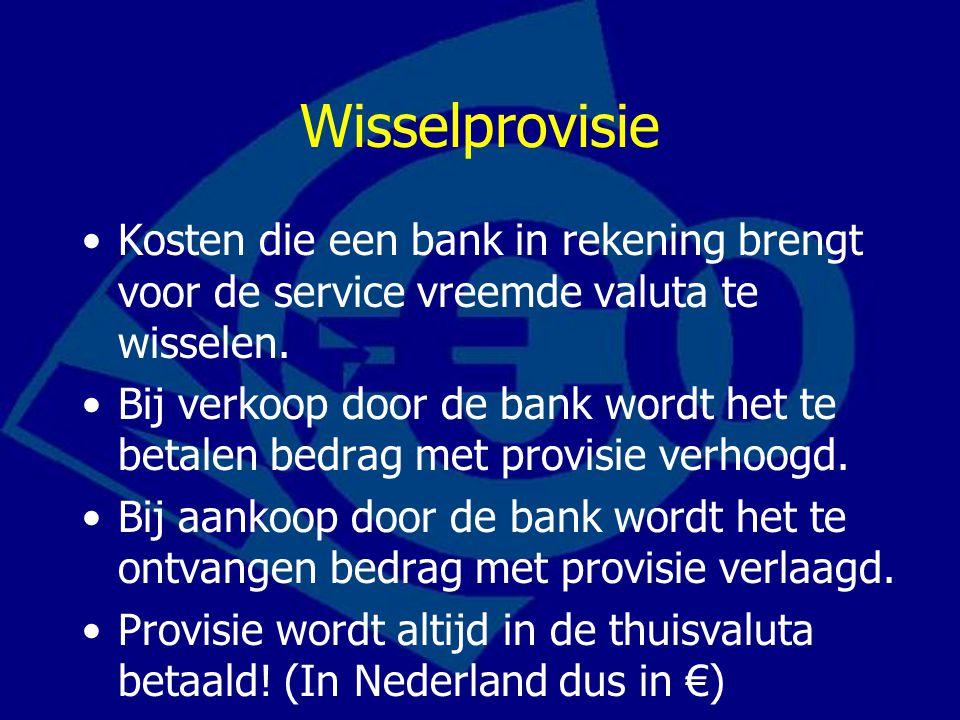 Wisselprovisie Kosten die een bank in rekening brengt voor de service vreemde valuta te wisselen. Bij verkoop door de bank wordt het te betalen bedrag