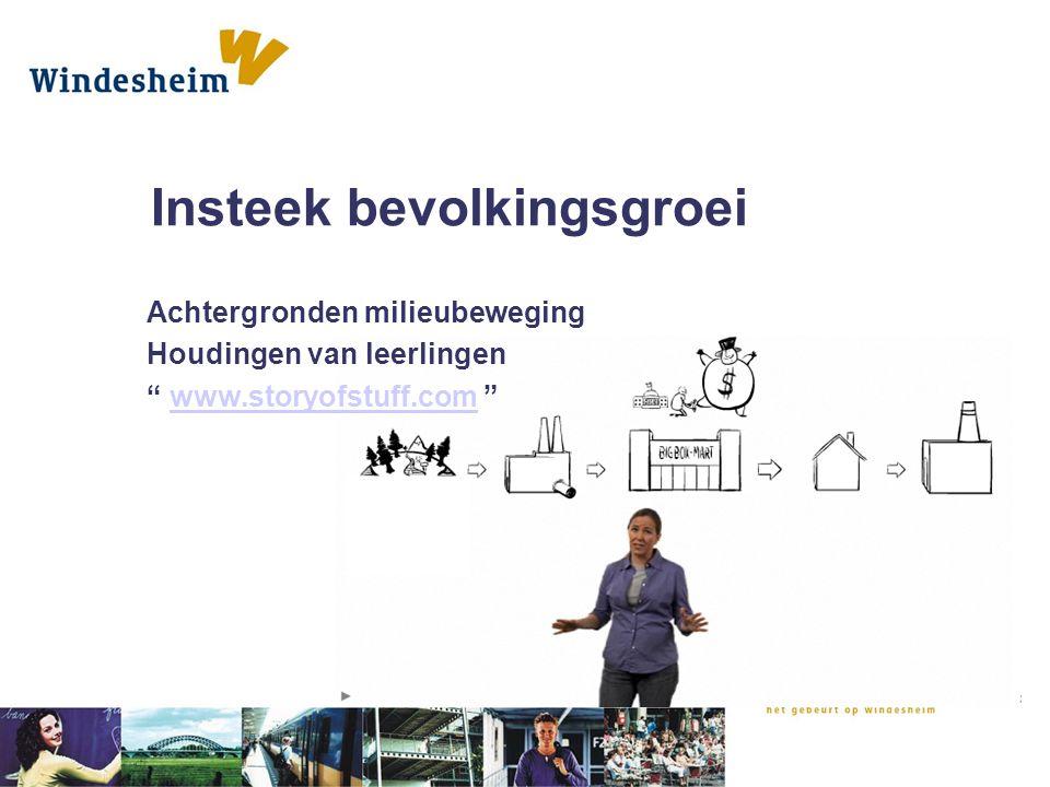 """Insteek bevolkingsgroei Achtergronden milieubeweging Houdingen van leerlingen """" www.storyofstuff.com """"www.storyofstuff.com"""