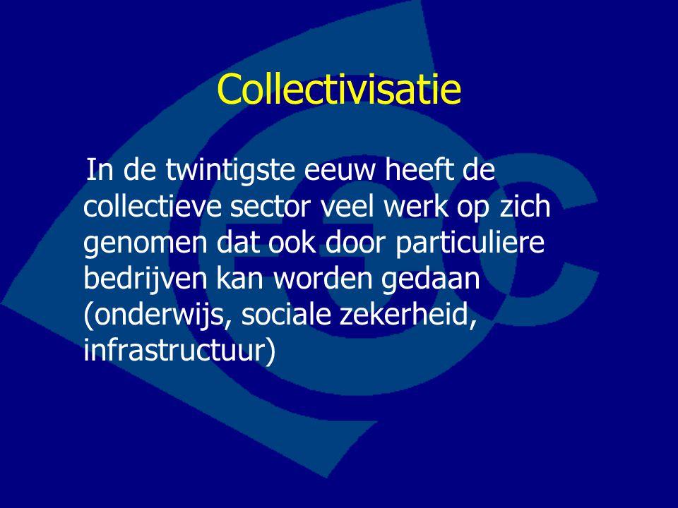 In de twintigste eeuw heeft de collectieve sector veel werk op zich genomen dat ook door particuliere bedrijven kan worden gedaan (onderwijs, sociale