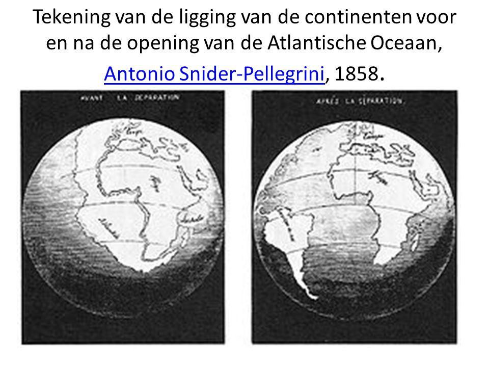 Tekening van de ligging van de continenten voor en na de opening van de Atlantische Oceaan, Antonio Snider-Pellegrini, 1858. Antonio Snider-Pellegrini