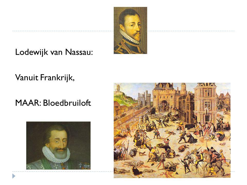 Lodewijk van Nassau: Vanuit Frankrijk, MAAR: Bloedbruiloft