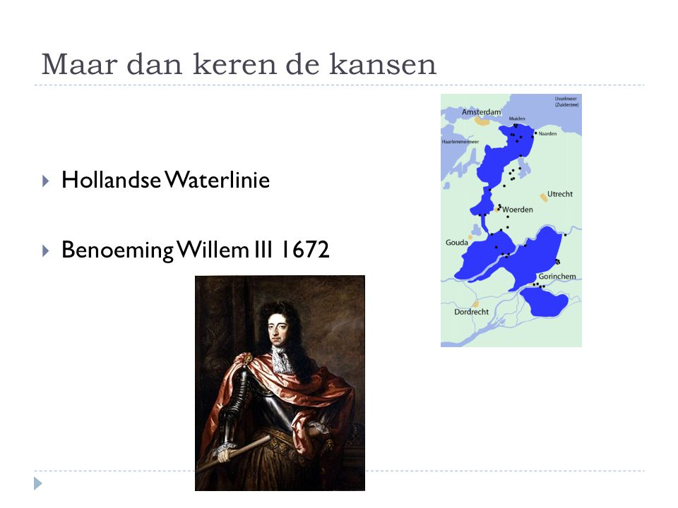 Maar dan keren de kansen  Hollandse Waterlinie  Benoeming Willem III 1672