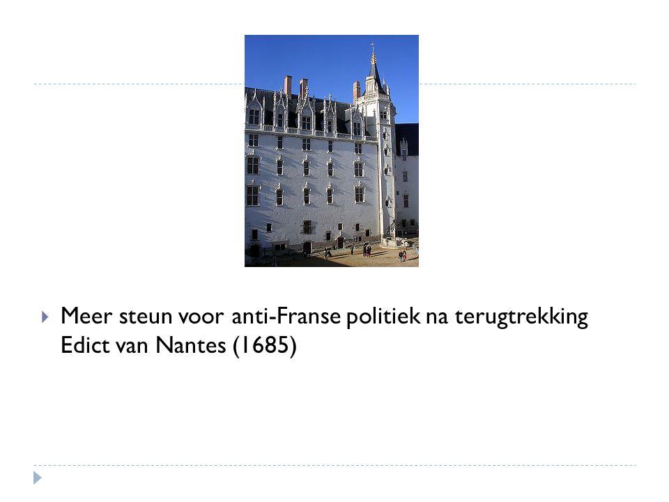  Meer steun voor anti-Franse politiek na terugtrekking Edict van Nantes (1685)