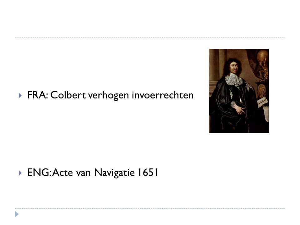  FRA: Colbert verhogen invoerrechten  ENG: Acte van Navigatie 1651
