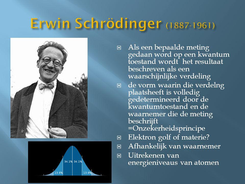  Als een bepaalde meting gedaan word op een kwantum toestand wordt het resultaat beschreven als een waarschijnlijke verdeling  de vorm waarin die ve