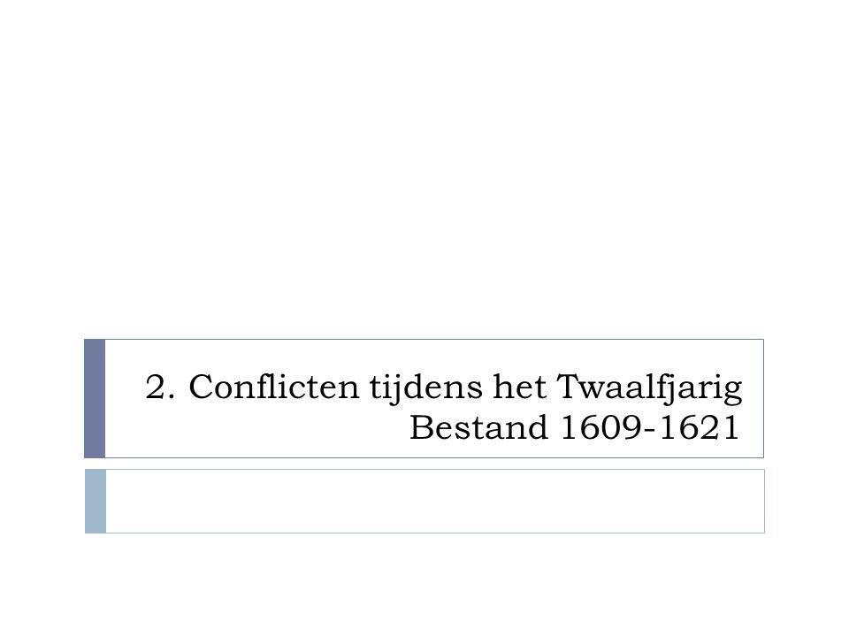 Twaalfjarig Bestand  1585: Val van Antwerpen  Daarna overwinningen Maurits WANT: - Mislukte aanval Engeland 1588 - Oorlog met Frankrijk bel'er (troonopvolging Hendrik III)