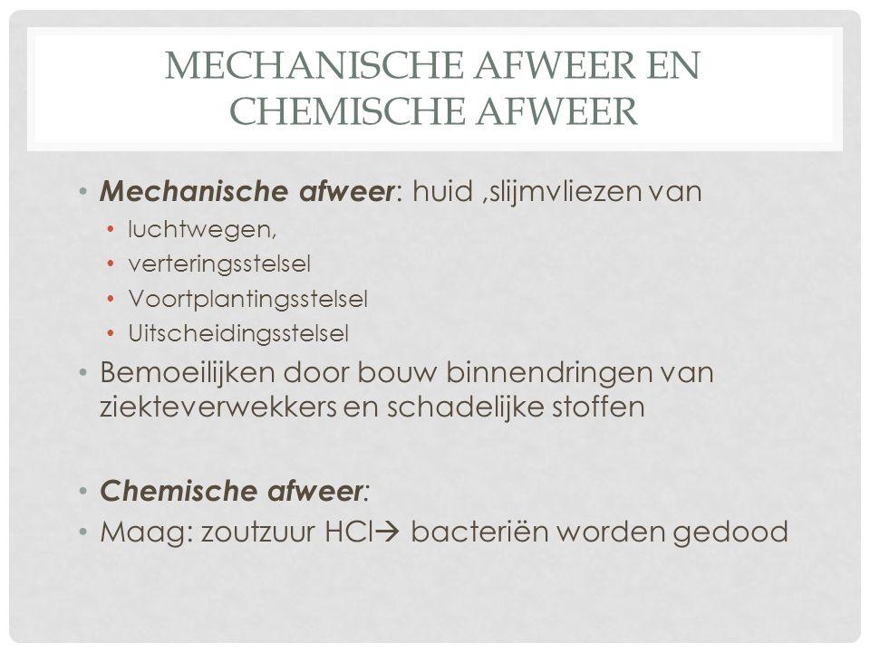 MECHANISCHE AFWEER EN CHEMISCHE AFWEER Mechanische afweer : huid,slijmvliezen van luchtwegen, verteringsstelsel Voortplantingsstelsel Uitscheidingsste