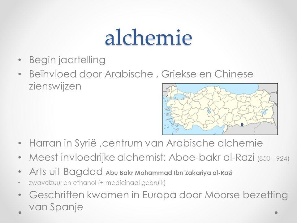 alchemie Begin jaartelling Beïnvloed door Arabische, Griekse en Chinese zienswijzen Harran in Syrië,centrum van Arabische alchemie Meest invloedrijke