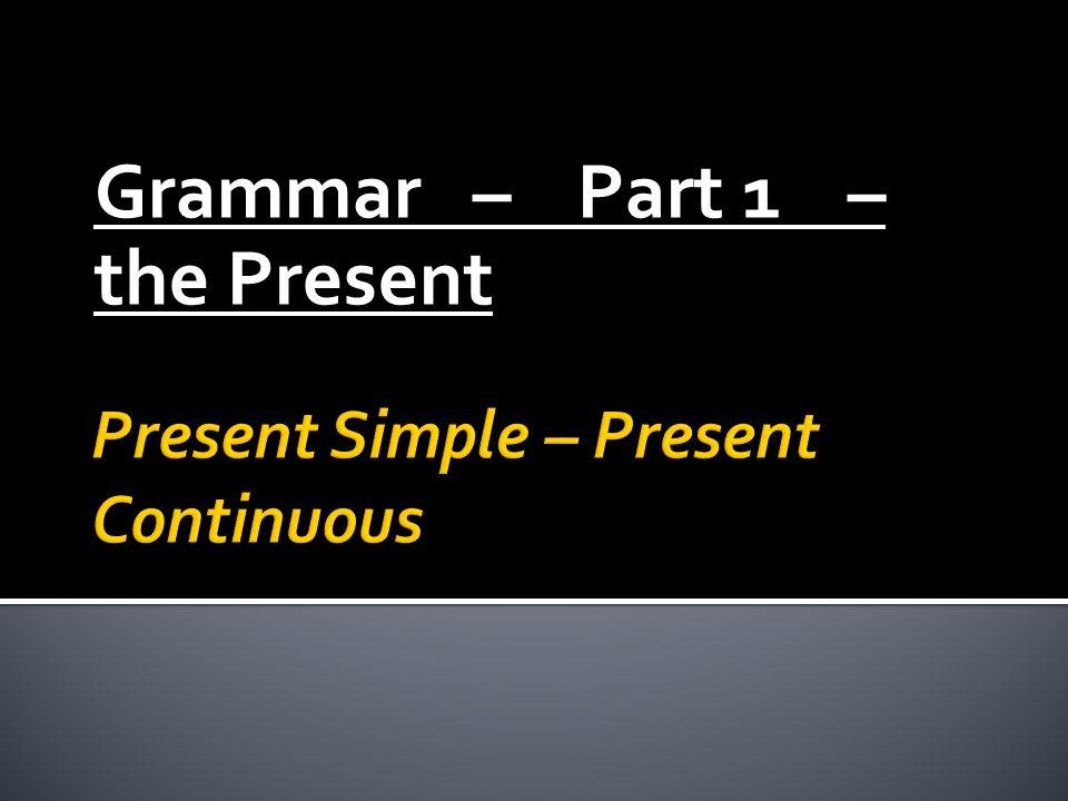  Recapitulation:  Present Simple – Tegenwoordige tijd -> vorm: I work/he works.