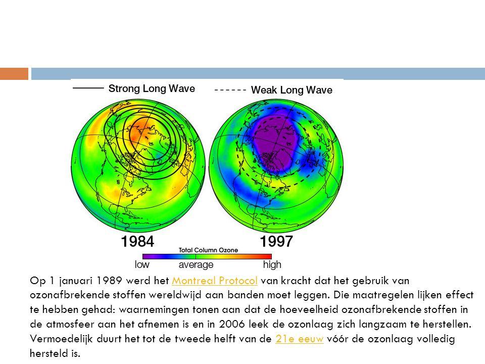 Op 1 januari 1989 werd het Montreal Protocol van kracht dat het gebruik van ozonafbrekende stoffen wereldwijd aan banden moet leggen. Die maatregelen