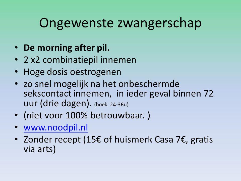Ongewenste zwangerschap De morning after pil. 2 x2 combinatiepil innemen Hoge dosis oestrogenen zo snel mogelijk na het onbeschermde sekscontact innem