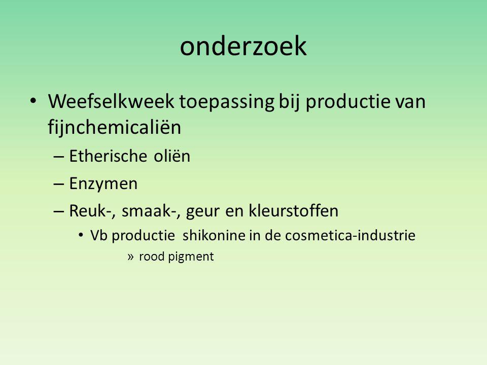 onderzoek Weefselkweek toepassing bij productie van fijnchemicaliën – Etherische oliën – Enzymen – Reuk-, smaak-, geur en kleurstoffen Vb productie sh