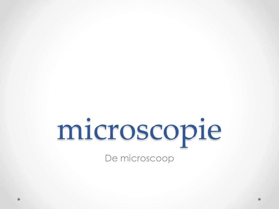 Werken met de microscoop.