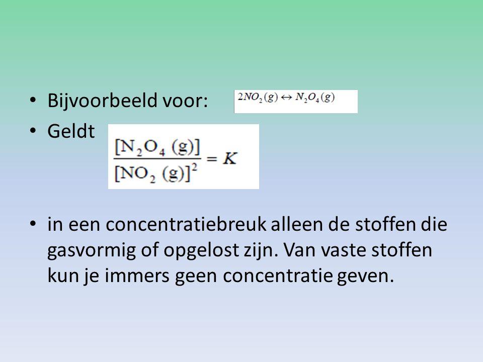 Verstoring van een evenwicht Als bij [A] of [B] hoger wordt verschuift het evenwicht naar rechts.