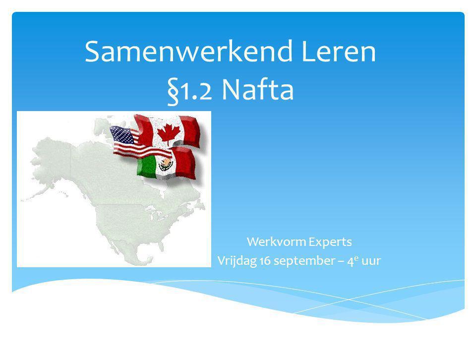 Samenwerkend Leren §1.2 Nafta Werkvorm Experts Vrijdag 16 september – 4 e uur