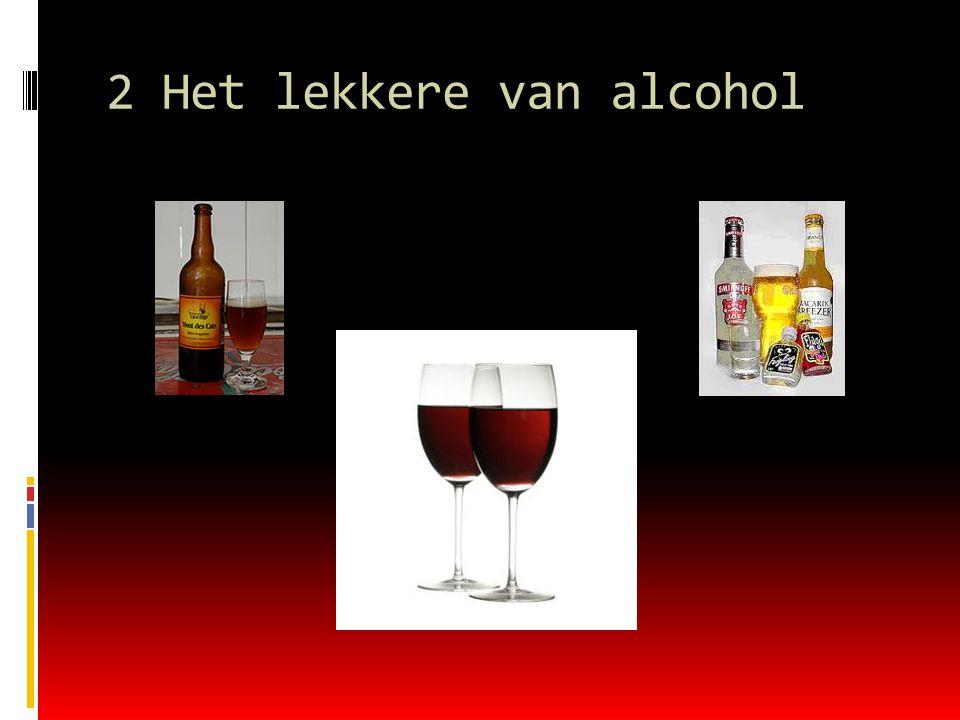 2 Het lekkere van alcohol