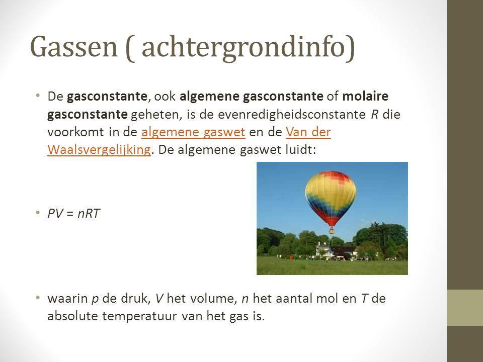 Gassen ( achtergrondinfo) De gasconstante, ook algemene gasconstante of molaire gasconstante geheten, is de evenredigheidsconstante R die voorkomt in