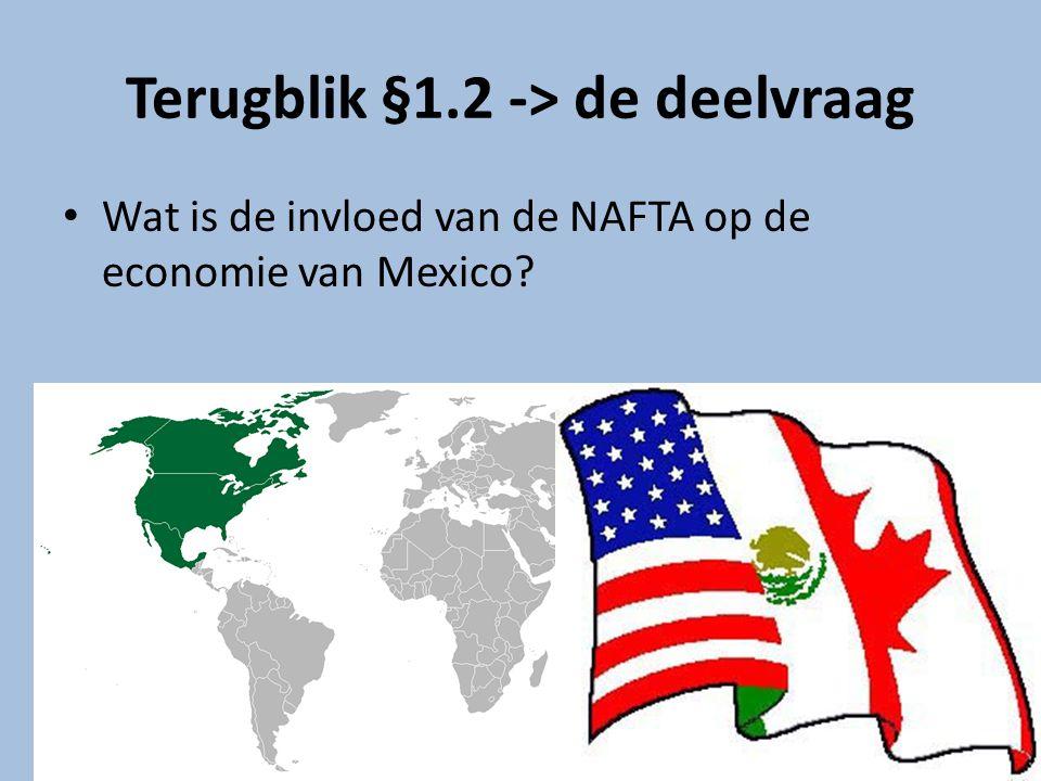 Terugblik §1.2 -> de deelvraag Wat is de invloed van de NAFTA op de economie van Mexico?