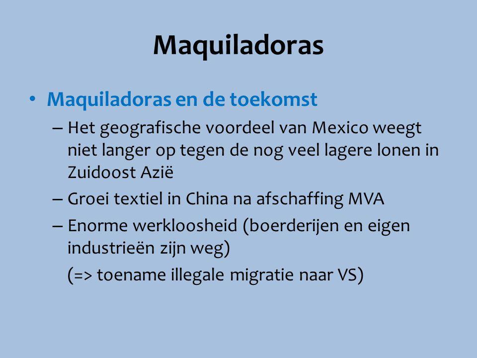 Maquiladoras Maquiladoras en de toekomst – Het geografische voordeel van Mexico weegt niet langer op tegen de nog veel lagere lonen in Zuidoost Azië –