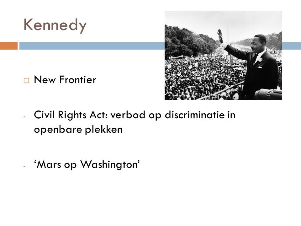 Kennedy  New Frontier - Civil Rights Act: verbod op discriminatie in openbare plekken - 'Mars op Washington'