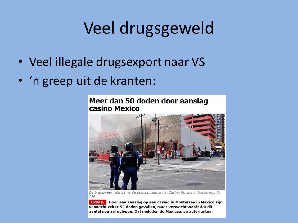 Veel drugsgeweld Veel illegale drugsexport naar VS 'n greep uit de kranten: